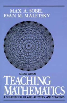 Teaching Mathematics : A Sourcebook of Aids, Activities, and Strategies - 2nd Edition
