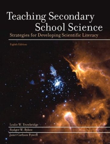 Teaching Secondary School Science: Strategies for Developing Scientific Literacy 9780130992345