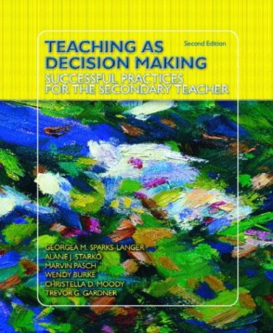 Teaching as Decision Making: Successful Practices for the Secondary Teacher 9780130474780