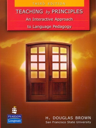 Teaching by Principles: An Interactive Approach to Language Pedagogy 9780136127116