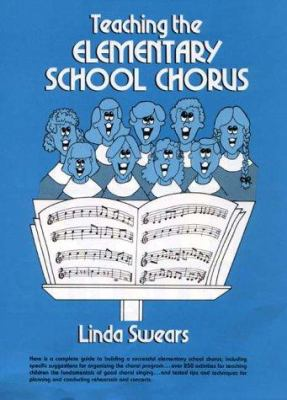 Teaching the Elementary School Chorus 9780138925147