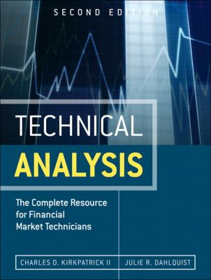 Technical Analysis: The Complete Resource for Financial Market Technicians 9780137059447