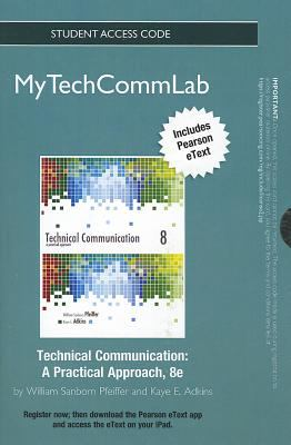 Technical Communication Student Access Code: A Practical Approach 9780132989558