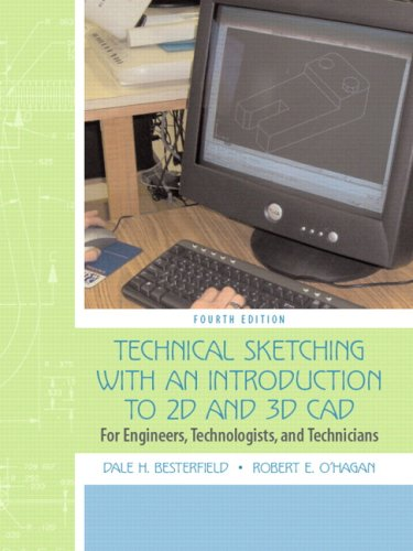 Technical Sketching with an Introduction to 2D and 3D CAD: For Engineers, Technologists, and Technicians 9780132432788