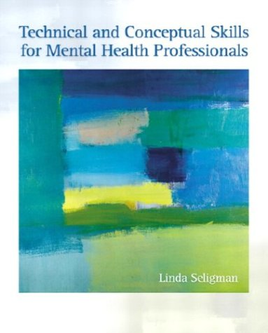 Technical and Conceptual Skills for Mental Health Professionals 9780130341464