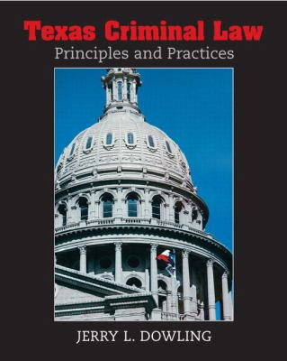 Texas Criminal Law: Principles and Practices 9780131721395