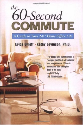 The 60-Second Commute: A Guide to Your 24/7 Home Office Life 9780130477286