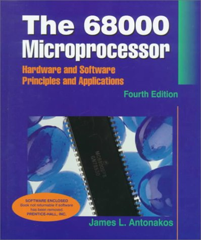 The 68000 Microprocessor: Hardware and Software Principles and Applications 9780136681205