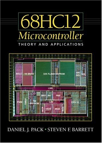 The 68hc12 Microcontroller: Theory and Applications 9780130337764