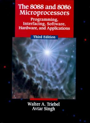 The 8088 and 8086 Microprocessors: Programming Interfacing, Software, Hardware, and Applications 9780130105608