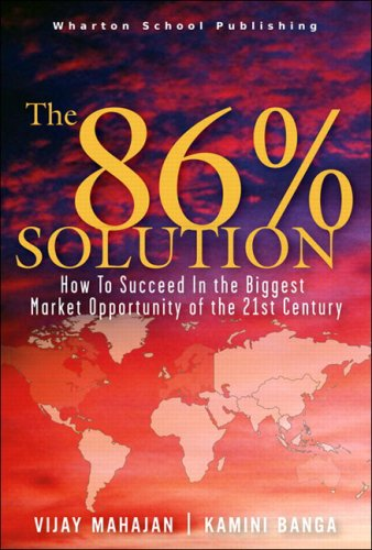 The 86 Percent Solution: How to Succeed in the Biggest Market Opportunity of the Next 50 Years 9780131489073