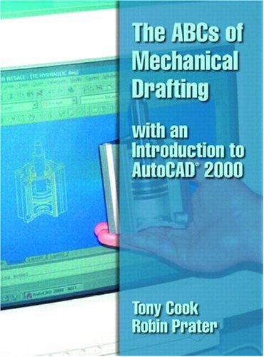 The ABCs of Mechanical Drafting with an Introduction to AutoCAD(R) 2000 9780130865861