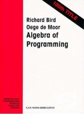 The Algebra of Programming 9780135072455