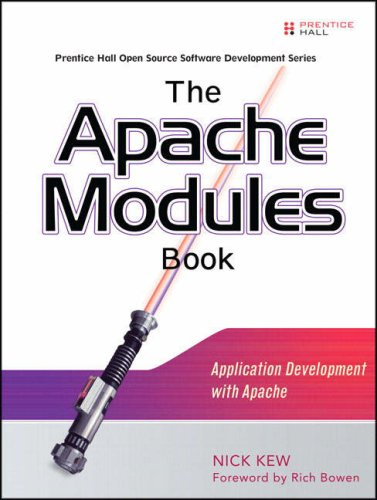The Apache Modules Book: Application Development with Apache 9780132409674