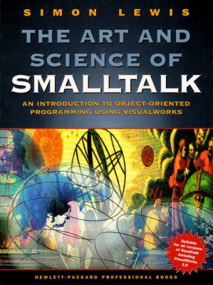 The Art and Science of SmallTalk 9780133713459