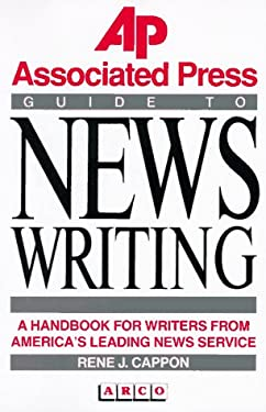 The Associated Press Guide to News Writing 9780130536792