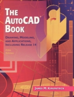 The AutoCAD Book: Drawing, Modeling, and Applications Including Release 14 9780137935710