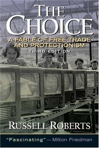 The Choice: A Fable of Free Trade and Protection 9780131433540