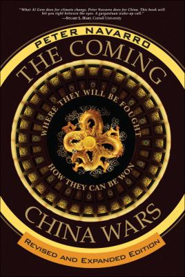 The Coming China Wars: Where They Will Be Fought and How They Can Be Won 9780132359825