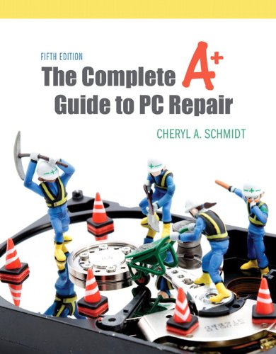 The Complete A+ Guide to PC Repair [With Access Code] 9780132129541