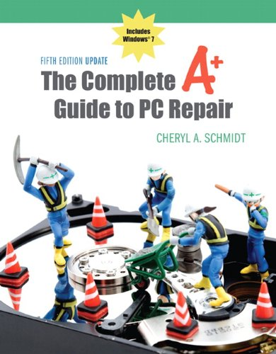 The Complete A+ Guide to PC Repair, Update [With Access Code] 9780132727594
