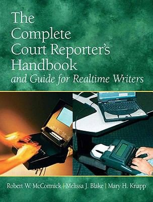 The Complete Court Reporter's Handbook and Guide for Realtime Writers 9780135049563