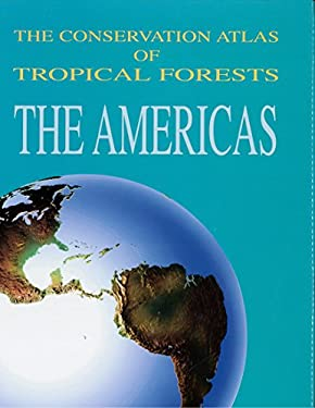 The Conservation Atlas of Tropical Forests 9780133408867