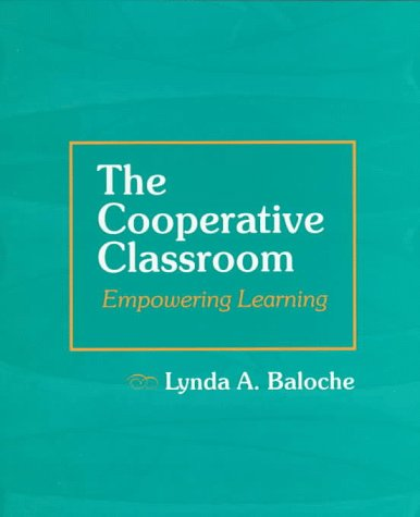 The Cooperative Classroom: Empowering Learning 9780133600902