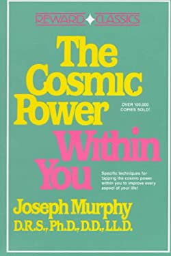 The Cosmic Power Within You: 2specific Techqs for Tapping Cosmic Power Within You Improve Every Aspect Your Li 9780131791282