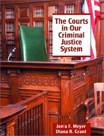 The Courts in Our Criminal Justice System 9780135259573