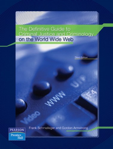 The Definitive Guide to Criminal Justice and Criminology on the World Wide Web 9780138135812