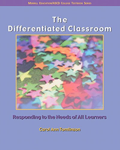 The Differentiated Classroom: Responding to the Needs of All Learners 9780131195028