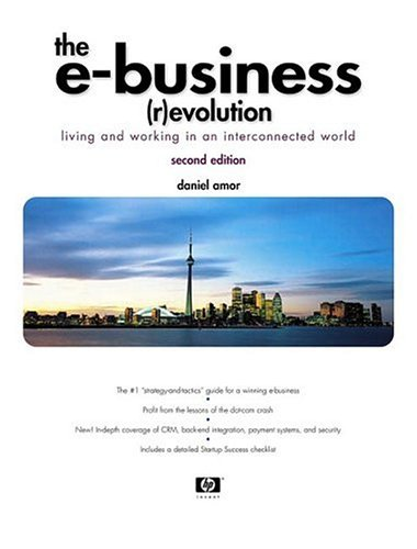 The E-Business (R)Evolution: Living and Working in an Interconnected World 9780130670397