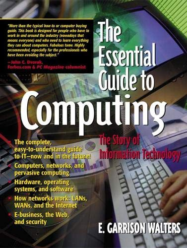 The Essential Guide to Computing: The Story of Information Technology 9780130194695