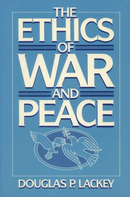 The Ethics of War and Peace 9780132909259