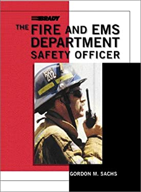 The Fire and EMS Department Safety Officer the Fire and EMS Department Safety Officer 9780130139177