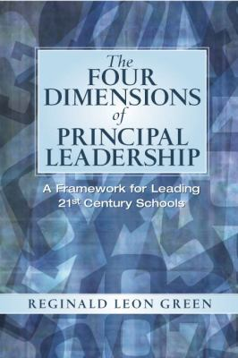 The Four Dimensions of Principal Leadership: A Framework for Leading 21st-Century Schools 9780131126862
