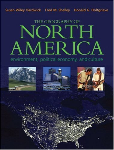 The Geography of North America: Environment, Political Economy, and Culture 9780130097279