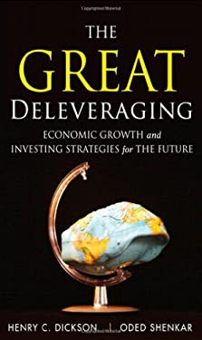 The Great Deleveraging: Economic Growth and Investing Strategies for the Future 9780132358101
