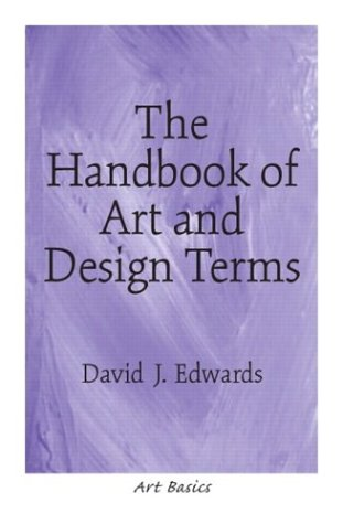 The Handbook of Art and Design Terms 9780130989918