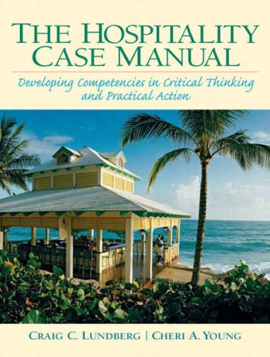 The Hospitality Case Manual: Developing Competencies in Critical Thinking and Practical Action 9780131120891