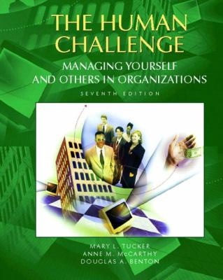 The Human Challenge: Managing Yourself and Others in Organizations 9780130859556
