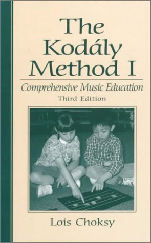 The Kodaly Method I: Comprehensive Music Education