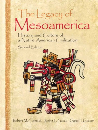 The Legacy of Mesoamerica: History and Culture of a Native American Civilization 9780130492920