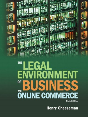 The Legal Environment of Business and Online Commerce: Business, Ethics, E-Commerce, Regulatory, and International Issues 9780136085683