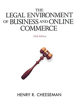 The Legal Environment of Business and Online Commerce: Business Ethics, E-Commerce, Regulatory, and International Issues 9780131991095