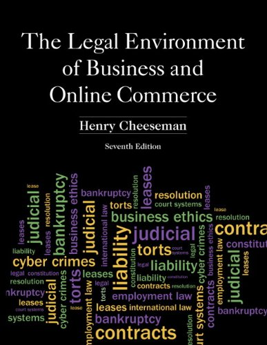 The Legal Environment of Business and Online Commerce: Business Ethics, E-Commerce, Regulatory, and International Issues 9780132870887