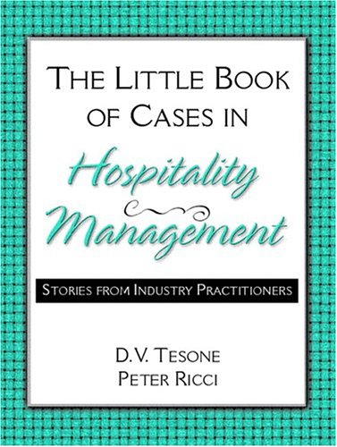 The Little Book of Cases in Hospitality Management: Stories from Industry Practitioners 9780131183292