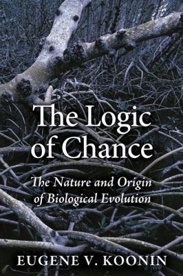 The Logic of Chance: The Nature and Origin of Biological Evolution 9780132542494