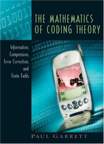 The Mathematics of Coding Theory: Information, Compression, Error Correction, and Finite Fields 9780131019676